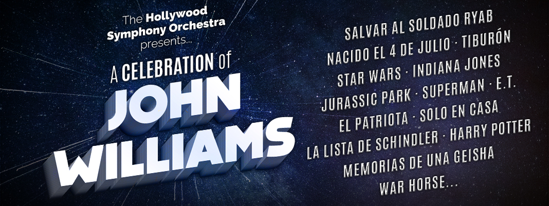 A celebration of JOHN WILLIAMS - Hollywood Symphony Orchestra