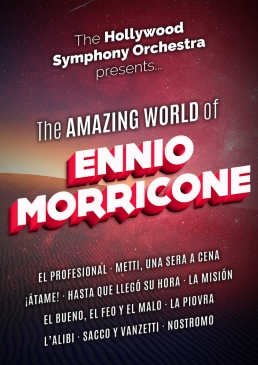 The amazing world of ENNIO MORRICONE </br>Hollywood Symphony Orchestra