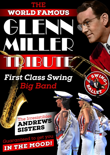 THE WORLD FAMOUS GLENN MILLER TRIBUTE </br>First Class Swing